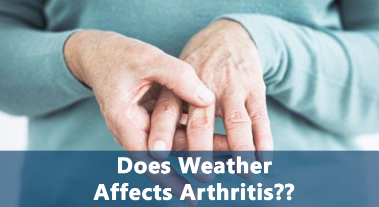 Does weather affects arthritis joint pain??