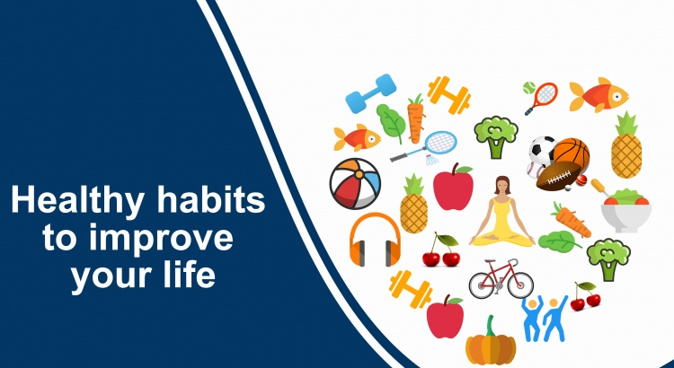 Healthy habits to improve your life